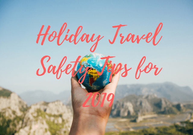 Holiday Travel Safety Tips for 2019