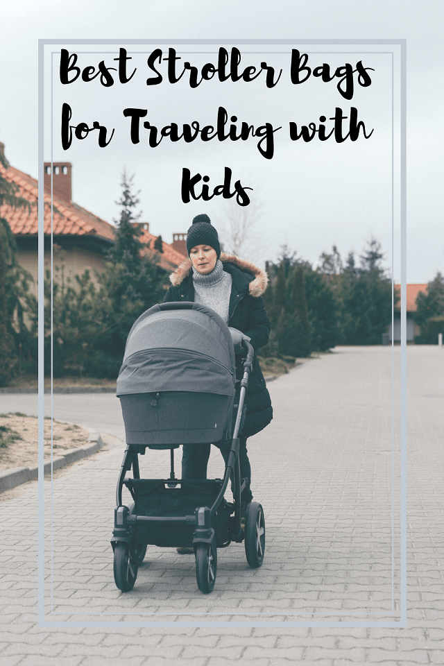 Best Stroller Bags for Traveling with kids